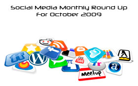 Social Media Monthly Round Up For October 2009